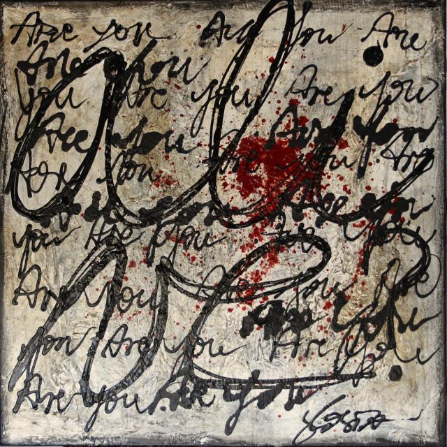 écriture,tableau Tableau Contemporain, ARE YOU ALIVE ?. Sophie Costa, artiste peintre.