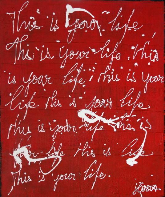 ecriture, rouge, enduit Tableau Contemporain, This is your life.. Sophie Costa, artiste peintre.